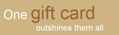 One gift card outhsines them all
